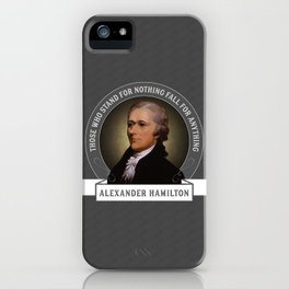 Alexander Hamilton U.S. Founding Father Quote iPhone Case