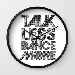 Talk less dance more Wall Clock