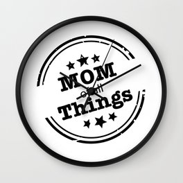 Mom Of All Things Wall Clock