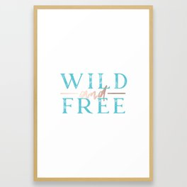 Wild and Free Turquoise Rose Gold Framed Art Print