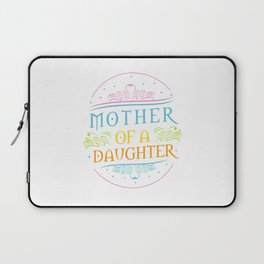 Mother Of A Great Daughter Laptop Sleeve
