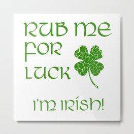 Rub Me For Luck Metal Print