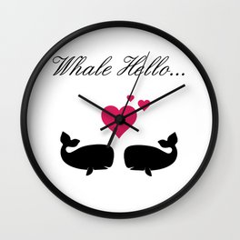 Whale Hello, Love Whales, whale lovers, animal lovers, valentines gift Wall Clock