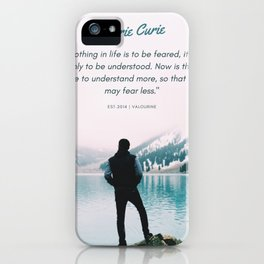 Marie Curie Quote | Nothing in life is to be feared iPhone Case