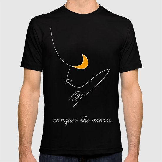 Keep your dreams alive, Conquer The Moon! T-shirt