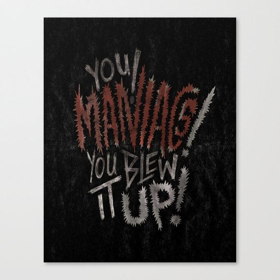 YOU MANIACS! YOU BLEW IT UP! Canvas Print