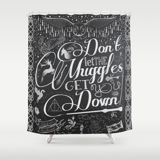 Don T Let The Muggles Get You Down Shower Curtain By Katy