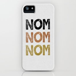 Nom Nom Nom iPhone Case