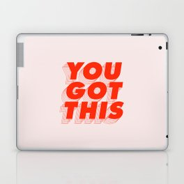 You Got This Laptop & iPad Skin
