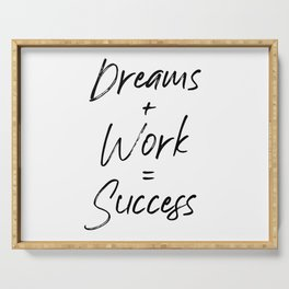 Dreams + Work = Success, Hard Work And Patience, Hustle, Success Quote, Dreams And Hard Work Serving Tray