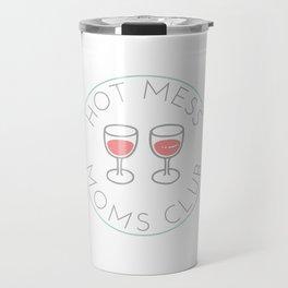 Hot Mess Moms Club - Wine Travel Mug