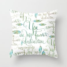 You Are My Favorite Destination in Turquoise & Brown Throw Pillow