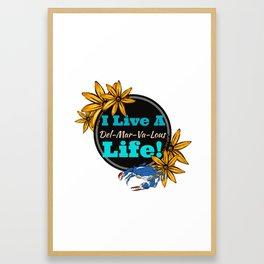 I live a Delmarvalous Life Framed Art Print