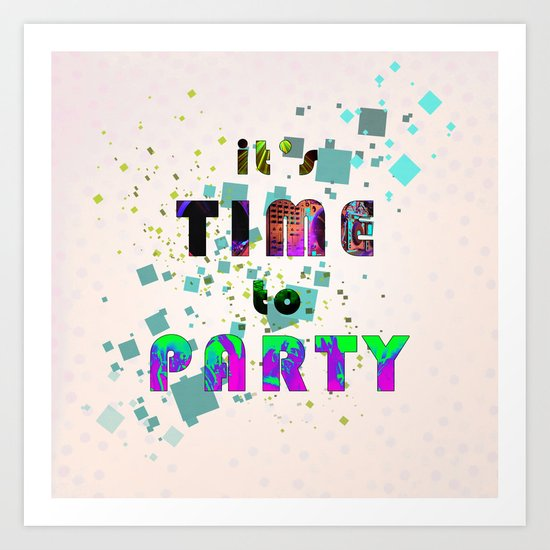 It's time to party Art Print