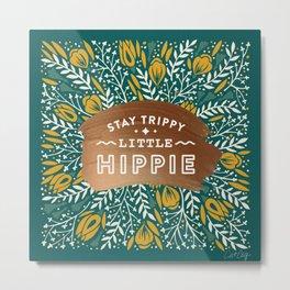 Stay Trippy Little Hippie – Teal Palette Metal Print