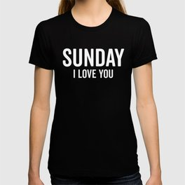 Sunday Love Funny Quote T-shirt