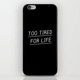 Too Tired iPhone Skin