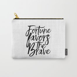 Fortune Favors The Brave, Home Decor,Wall Art,Quote prints,Typography Poster,Printable Art Carry-All Pouch