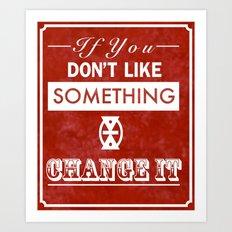Change It Art Print