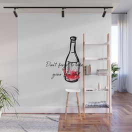 Don't Forget To Take Your Flu Shot Wine Bottle Wall Mural