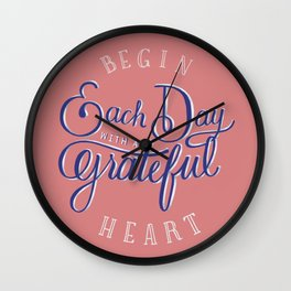 Begin Each Day With a Grateful Heart Wall Clock