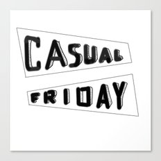 Casual friday . lettering Canvas Print