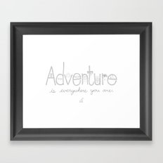 Adventure Is Everywhere You Are - B&W Framed Art Print