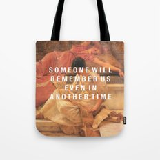 someone will remember us Tote Bag
