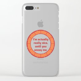 Nice Until You Annoy Clear iPhone Case