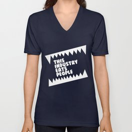 This Industry Eats People Unisex V-Neck