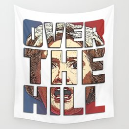 Hillary Is Over The Hill Wall Tapestry