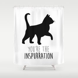 You're The Inspurration Shower Curtain