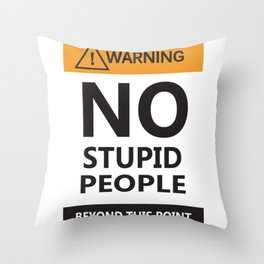 gens stupides-No Stupid People Allowed Throw Pillow