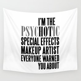 PSYCHOTIC SPECIAL EFFECTS MAKEUP ARTIST Wall Tapestry