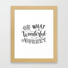 Oh What a Wonderful Journey Framed Art Print