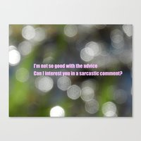 sarcasm Canvas Prints featuring Bokeh Sarcasm by Casey J. Newman
