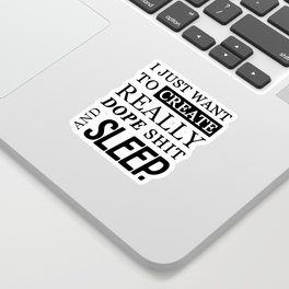 CREATE DOPE SHIT & SLEEP Sticker