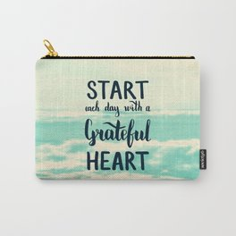 Start each day with a grateful heart Text on sea photo Carry-All Pouch