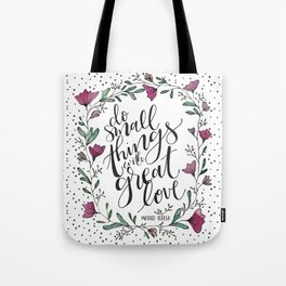 Small Things, Great Love Tote Bag