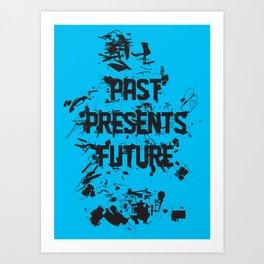 Past Presents Future Art Print