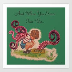 And when you stare into the... Art Print