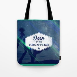Born on the Frontier (Neon) Tote Bag