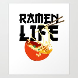 Ramen Life Fun Ramen Noodle Bowl Anime Lovers Art Print