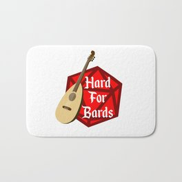 Hard For Bards - Dungeons & Dragons Bath Mat