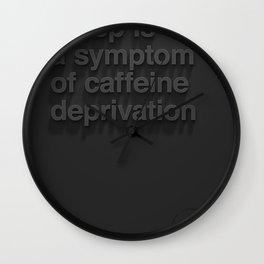 Caffeine Deprivation Wall Clock