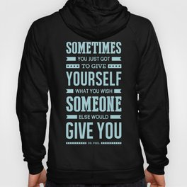 Lab No. 4 Sometimes You Just Dr. Phil Motivational Quote Hoody