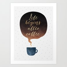 Life Begins After Coffee 1 Art Print