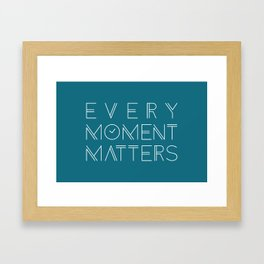Inspirational Every Moment Matters Typography Framed Art Print