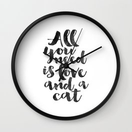 CRAZY CAT LADY, Cat Meow,All You Need Is Love And A Cat,Funny Print,Gift For Her,Women Gift,Cat Quot Wall Clock