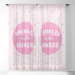 Sprinkles Are For Winners Funny Quote Sheer Curtain